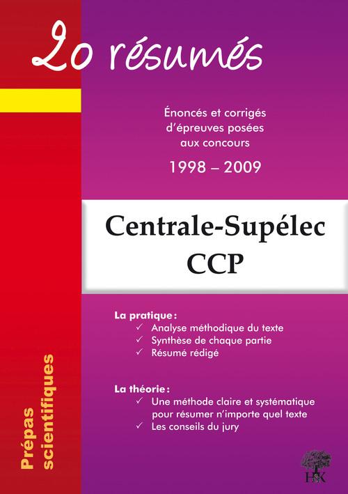 20 résumés - Enoncés et corrigés de sujets posés aux concours Centrale-Supélec, Concours Commun P...