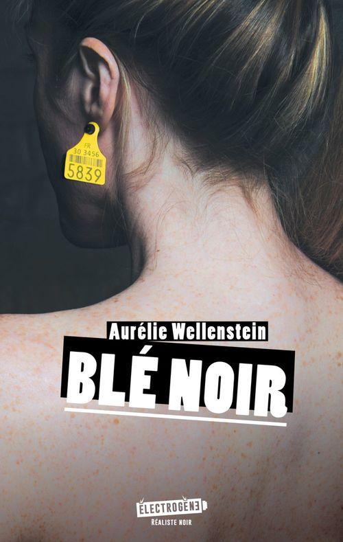 Blé noir  - Aurélie Wellenstein