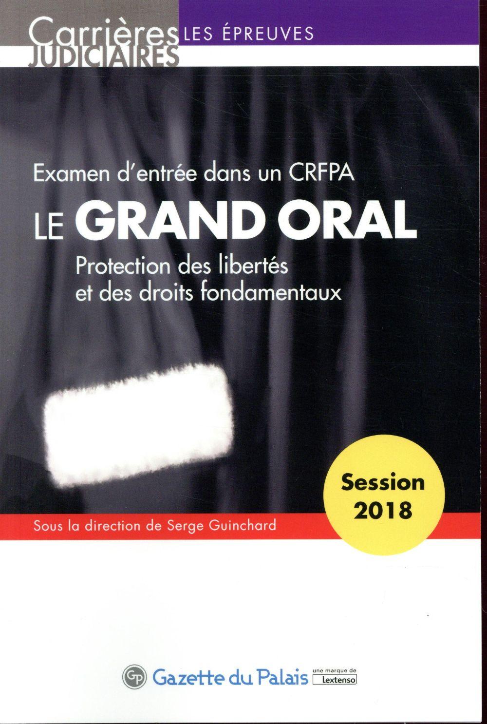 Le grand oral ; examen d'entrée dans un CRFA (13e édition)