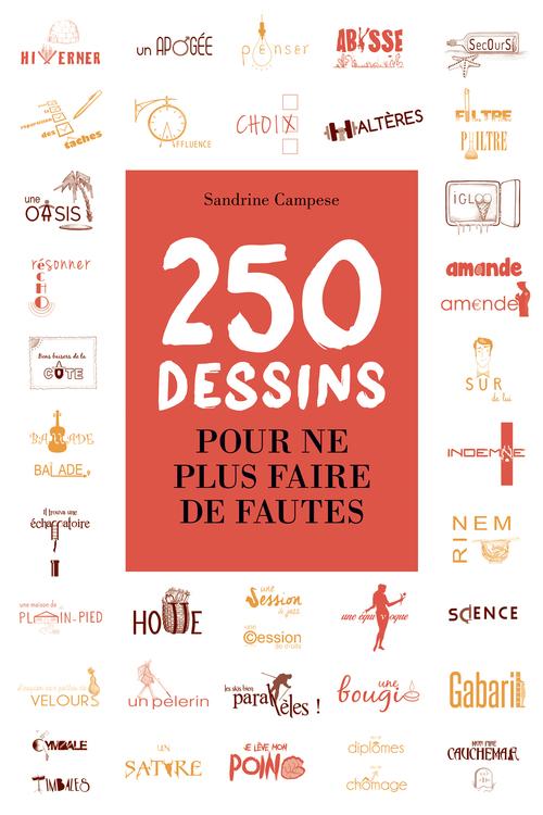 250 dessins pour ne plus faire de fautes  - Sandrine Campese