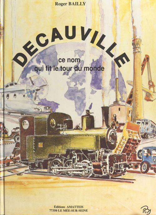 Decauville, ce nom qui fit le tour du monde