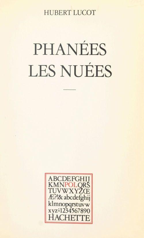 Phanées les nuées  - Hubert Lucot