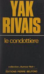 Vente Livre Numérique : Le Condottiere  - Yak Rivais