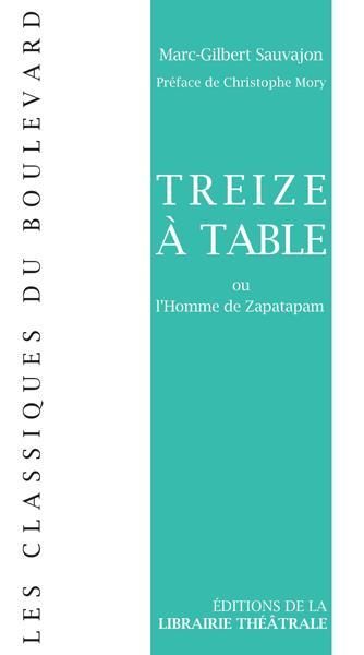 Treize à table ou l'homme de Zapatapam