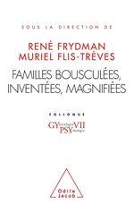 Vente EBooks : Familles bousculées, inventées, magnifiées  - René FRYDMAN - Muriel Flis-Trèves