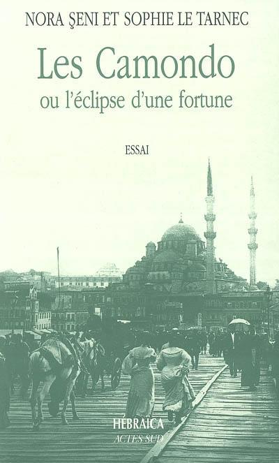 Les Camondo Ou L'Eclipse D'Une Fortune