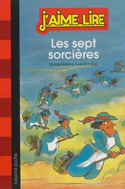 J'Aime Lire T.19 ; Les Sept Sorcieres