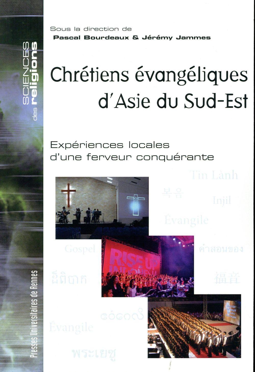 Chrétiens évangéliques d'Asie du Sud-Est ; expériences locales d'une ferveur conquérante