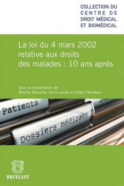 La loi du 4 mars 2002 relative aux droits des malades : 10 ans après