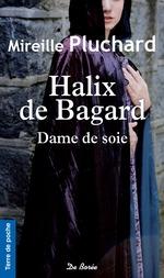 Vente Livre Numérique : Halix de Bagard, Dame de soie  - Mireille Pluchard