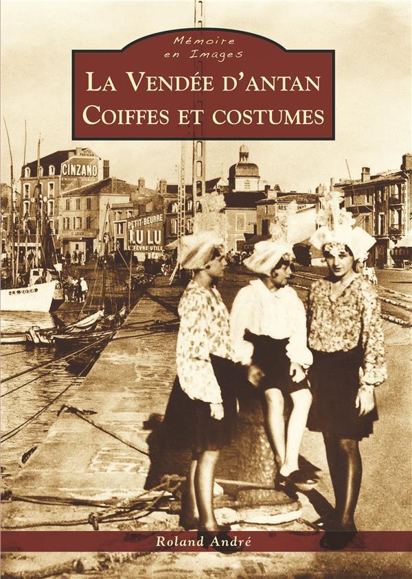 La Vendée d'antan ; coiffes et costumes