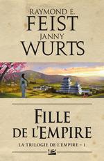 Vente EBooks : Fille de l'Empire  - Raymond E. Feist - Janny Wurts