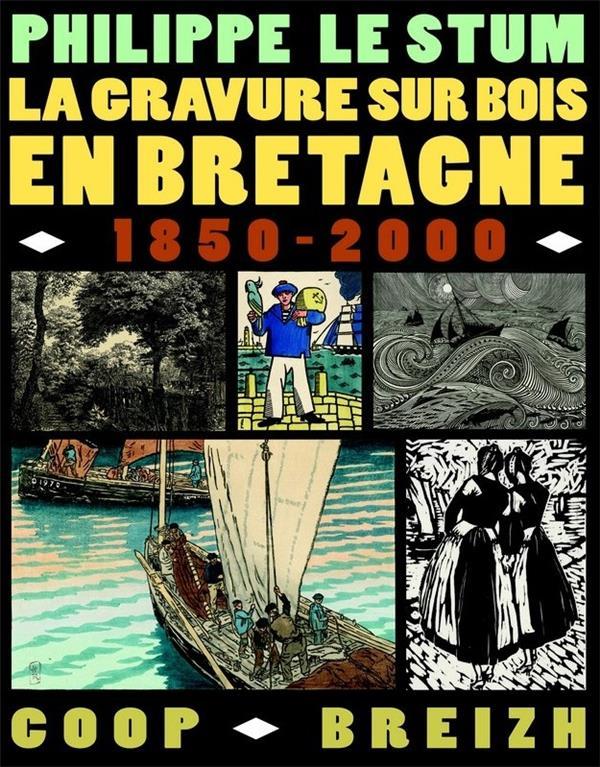 La gravure sur bois en Bretagne ; 1850-2000