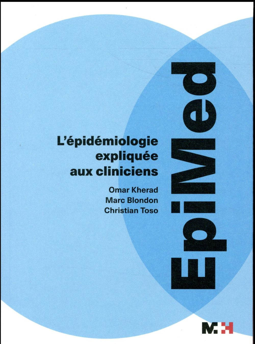 Epimed ; l'épidémiologie expliquée aux cliniciens