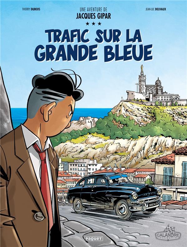 une aventure de Jacques Gipar t.5 ; trafic sur la grande bleue