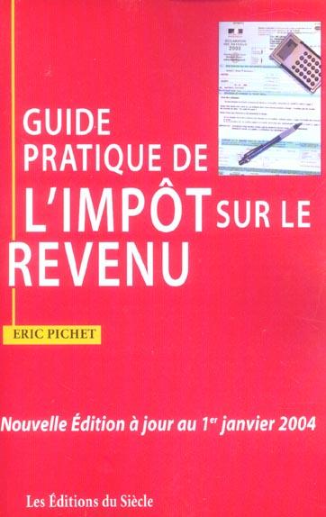 Guide pratique de l'impot sur le revenu (édition 2004)