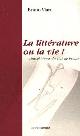 La littérature ou la vie ! ; Marcel Mauss du côté de Proust