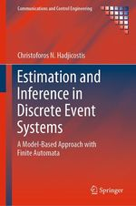 Estimation and Inference in Discrete Event Systems  - Christoforos N. Hadjicostis