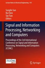 Signal and Information Processing, Networking and Computers  - Songlin Sun - Na Chen - Tao Tian