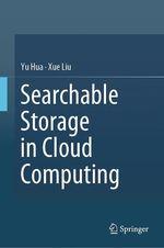 Searchable Storage in Cloud Computing  - Yu Hua - Xue Liu