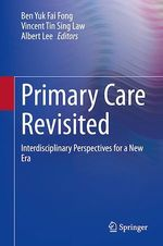 Primary Care Revisited  - Ben Yuk Fai Fong - Vincent Tin Sing Law - Albert Lee