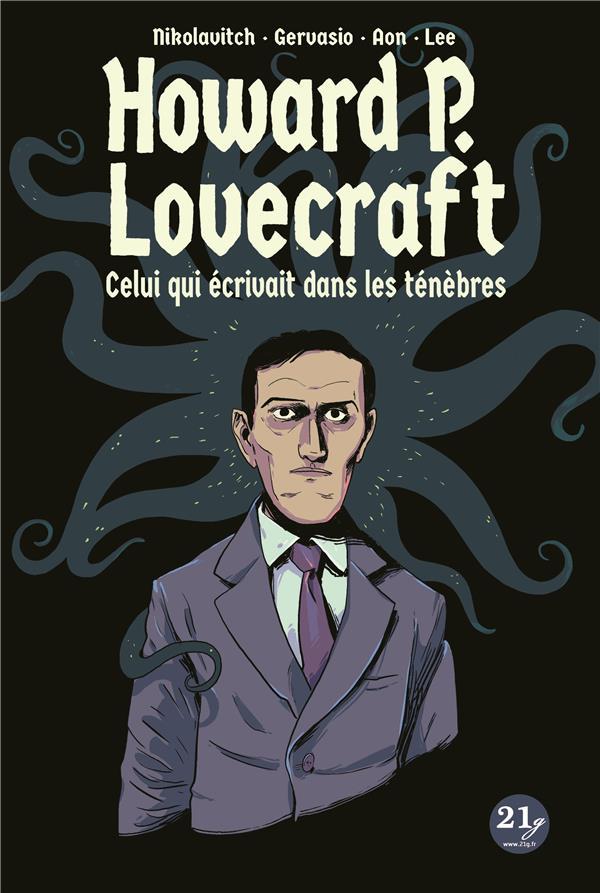 Lovecraft ; celui qui écrivait dans les ténèbres