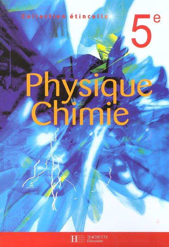 Etincelle Physique-Chimie - 5e - Livre De L'Eleve - Edition 2002