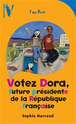 Votez Dora, future présidente de la République française