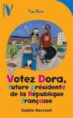 Vente EBooks : Votez Dora - Future Présidente de la République Française  - Sophie Marvaud