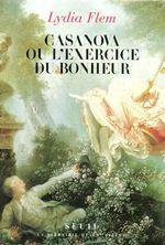 Vente Livre Numérique : Casanova ou l'Exercice du bonheur  - Lydia Flem