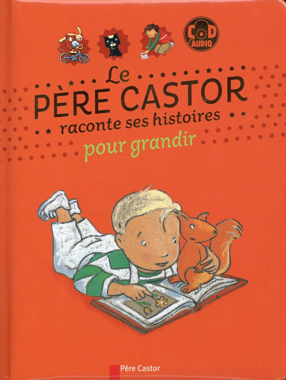 Le Pere Castor Raconte Ses Histoires Pour Grandir