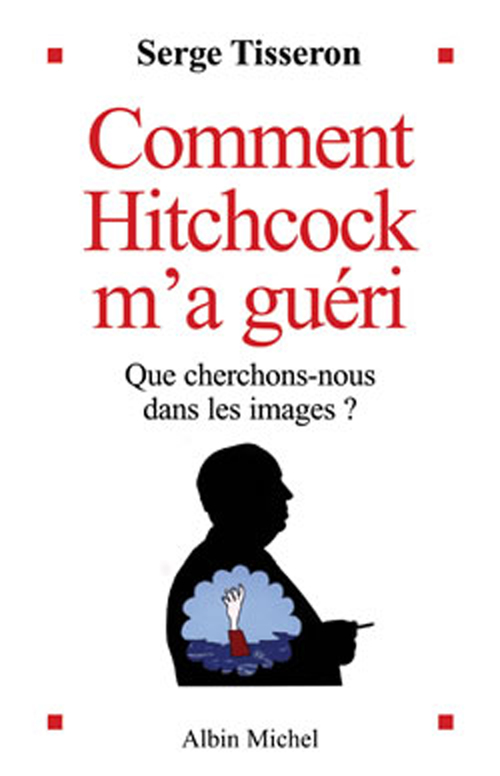 Vente EBooks : Comment Hitchcock m'a guéri  - Serge Tisseron