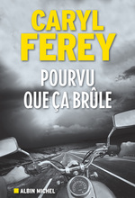Vente EBooks : Pourvu que ça brûle  - Caryl Férey