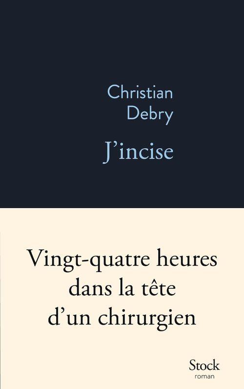 J'incise  - Christian Debry