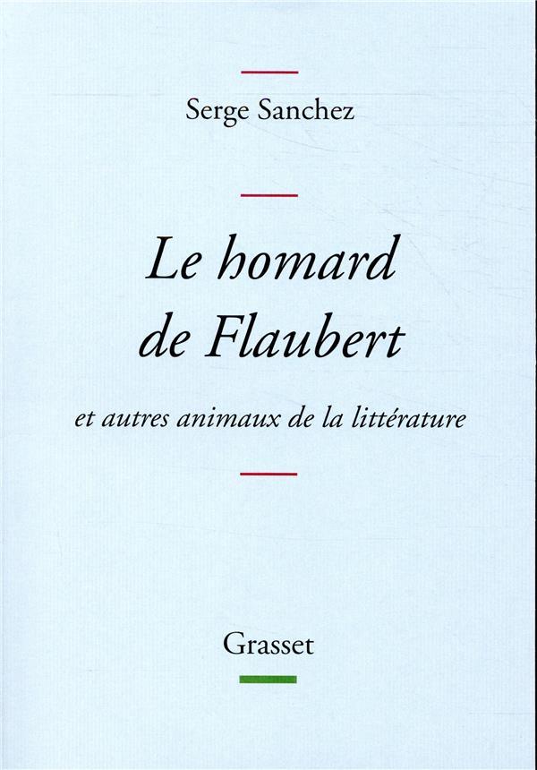 Le homard de Flaubert et autres animaux de la littérature