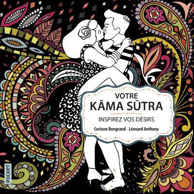 Votre Kama Sutra ; inspirez vos désirs