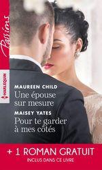 Vente Livre Numérique : Une épouse sur mesure - Pour te garder à mes côtés - Un parfum d'interdit  - Anne Marie Winston - Maisey Yates - Maureen Child