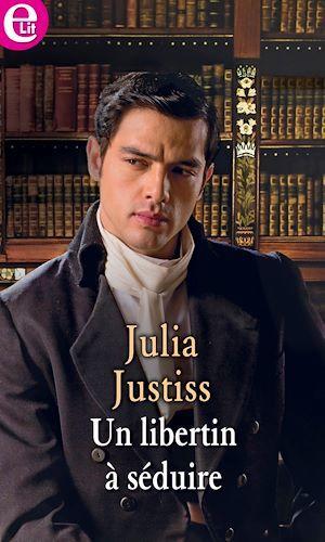 Un libertin a séduire  - Julia Justiss