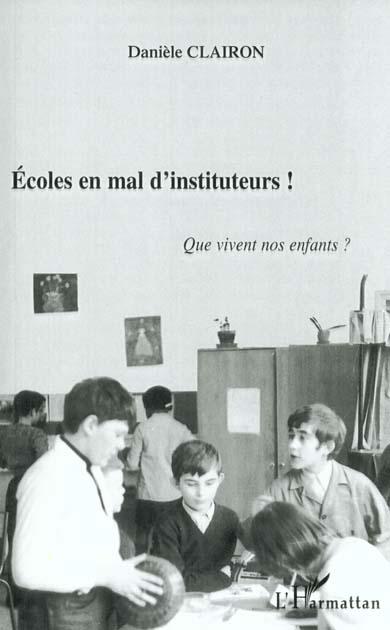 Ecoles en mal d'instituteurs ! que vivent nos enfants ?