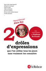 Vente EBooks : 200 drôles d'expressions que l'on utilise tous les jours sans vraiment les connaître  - Alain Rey - Stéphane De Groodt