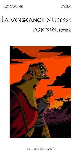 La vengeance d'Ulysse ; l'Odyssée t.2