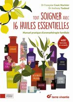 Vente Livre Numérique : Tout soigner avec 16 huiles essentielles  - Françoise Couic-Marinier - Anthony Touboul