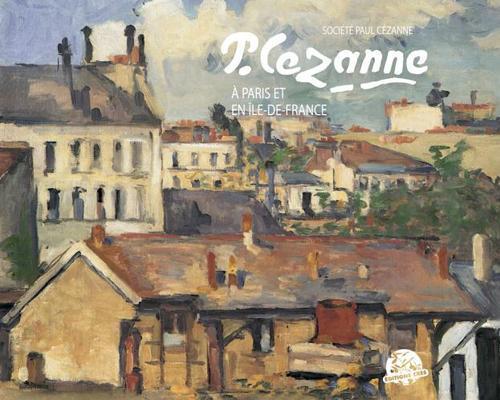 Cézanne à Paris et en île de France