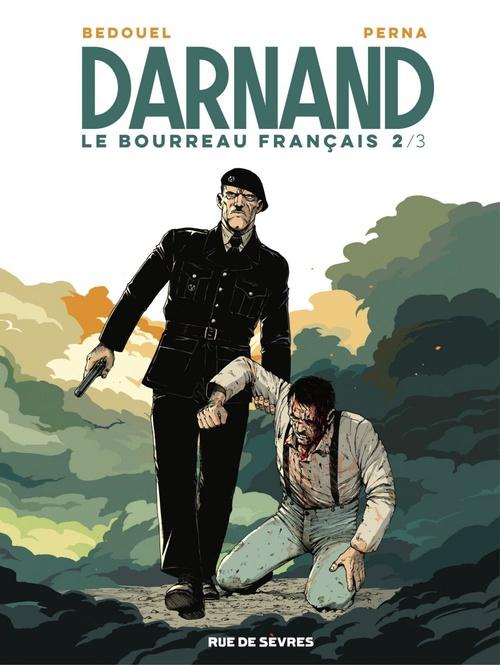 Darnand, le bourreau français t.2