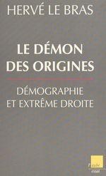 Vente EBooks : Le démon des origines : démographie et extrême droite  - Hervé LE BRAS