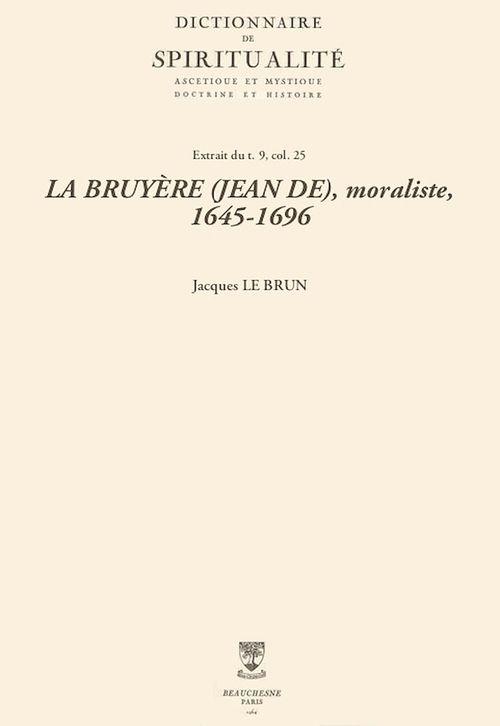 LA BRUYÈRE (JEAN DE), moraliste, 1645-1696