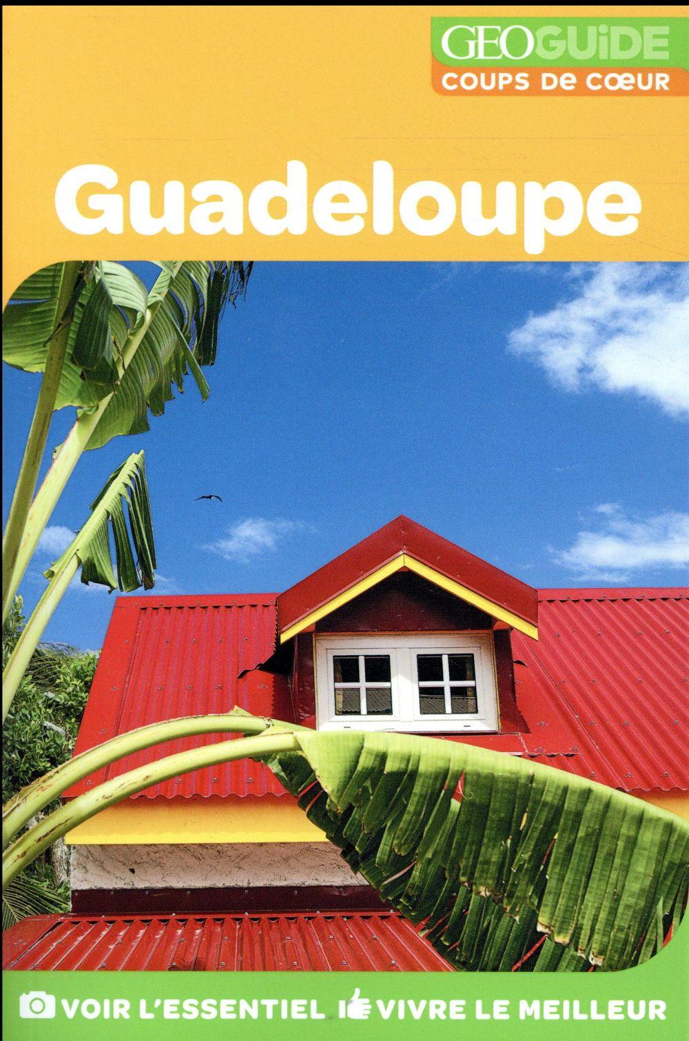 GEOguide coups de coeur ; Guadeloupe