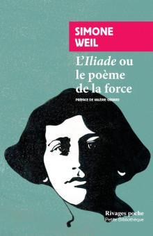 l'Iliade ou le poème de la force et autres essais sur la guerre