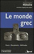 Le monde grec ; cours, documents, méthodes (3e édition)