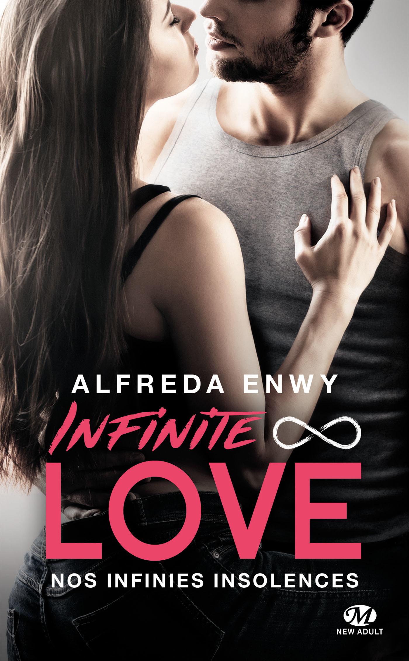 Infinite love T.2 ; nos infinies insolences